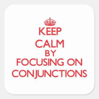 Guarde la calma centrándose en conjunciones calcomanía cuadradas personalizadas