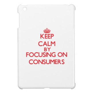 Guarde la calma centrándose en consumidores