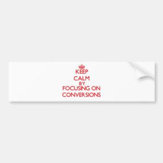 Guarde la calma centrándose en conversiones etiqueta de parachoque