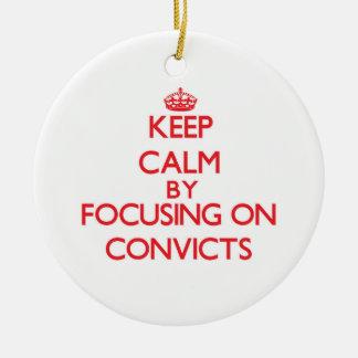 Guarde la calma centrándose en Convicts Ornamentos De Navidad