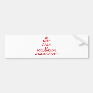 Guarde la calma centrándose en coreografía pegatina de parachoque