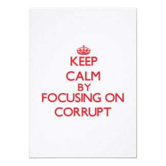 Guarde la calma centrándose en Corrupt Anuncio Personalizado