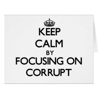 Guarde la calma centrándose en Corrupt Felicitaciones