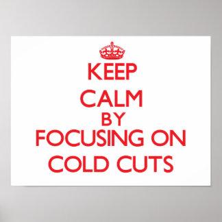 Guarde la calma centrándose en cortes fríos poster