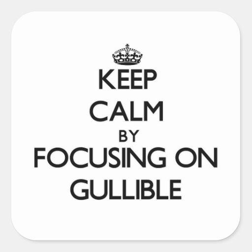 Guarde la calma centrándose en crédulo calcomanía cuadradas personalizada