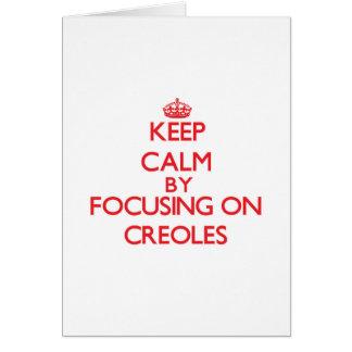 Guarde la calma centrándose en criollos tarjeta de felicitación