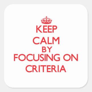 Guarde la calma centrándose en criterios pegatinas cuadradas