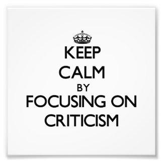 Guarde la calma centrándose en críticas impresion fotografica