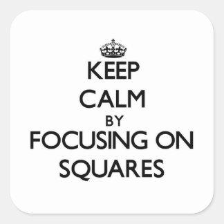 Guarde la calma centrándose en cuadrados calcomanías cuadradas personalizadas
