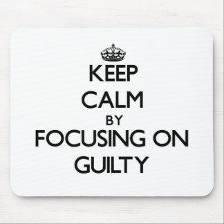 Guarde la calma centrándose en culpable