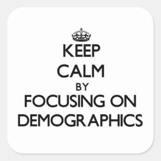 Guarde la calma centrándose en datos demográficos