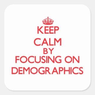 Guarde la calma centrándose en datos demográficos calcomanías cuadradass personalizadas