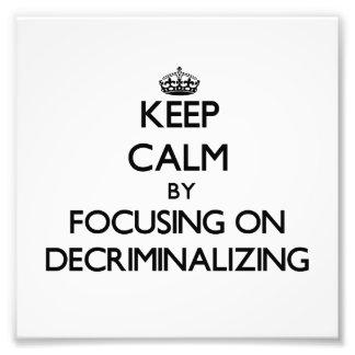 Guarde la calma centrándose en Decriminalizing Fotografía