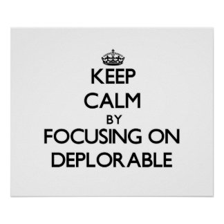 Guarde la calma centrándose en deplorable