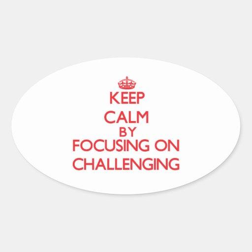 Guarde la calma centrándose en desafiar colcomanias de oval personalizadas