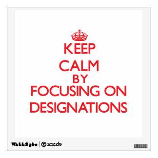 Guarde la calma centrándose en designaciones
