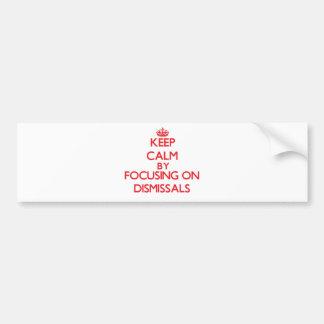 Guarde la calma centrándose en despidos etiqueta de parachoque