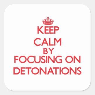 Guarde la calma centrándose en detonaciones calcomanías cuadradas