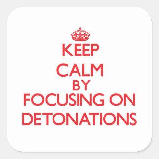 Guarde la calma centrándose en detonaciones pegatina cuadrada