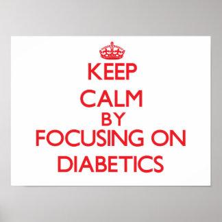Guarde la calma centrándose en diabéticos posters