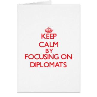 Guarde la calma centrándose en diplomáticos felicitación