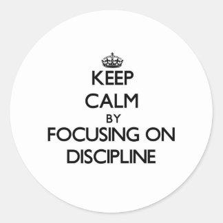 Guarde la calma centrándose en disciplina