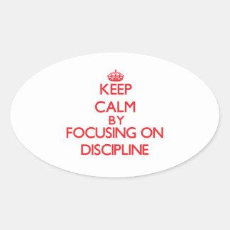 Guarde la calma centrándose en disciplina pegatina oval personalizadas