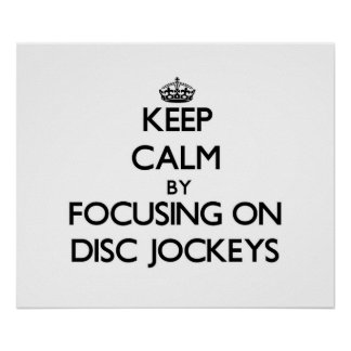 Guarde la calma centrándose en discs jockeyes poster