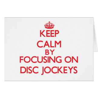 Guarde la calma centrándose en discs jockeyes tarjetas