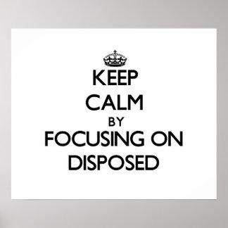 Guarde la calma centrándose en Disposed
