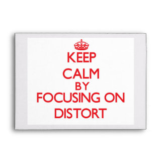 Guarde la calma centrándose en Distort
