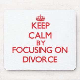 Guarde la calma centrándose en divorcio tapetes de ratón