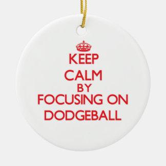 Guarde la calma centrándose en Dodgeball Ornamento Para Arbol De Navidad