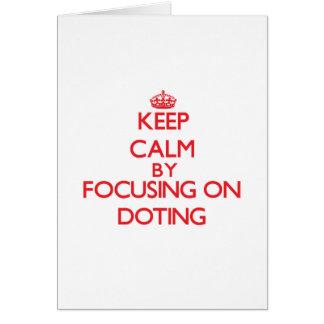 Guarde la calma centrándose en Doting Tarjeta De Felicitación