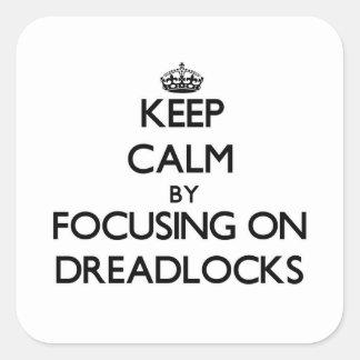 Guarde la calma centrándose en Dreadlocks Calcomania Cuadradas Personalizadas