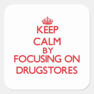 Guarde la calma centrándose en droguerías pegatina cuadrada