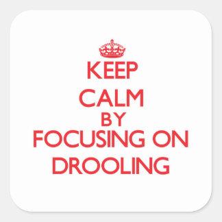 Guarde la calma centrándose en Drooling Pegatina Cuadrada