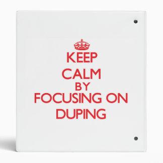 Guarde la calma centrándose en Duping