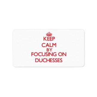 Guarde la calma centrándose en duquesas etiquetas de dirección