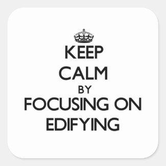 Guarde la calma centrándose en EDIFYING Calcomania Cuadradas
