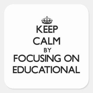 Guarde la calma centrándose en educativo calcomania cuadrada personalizada