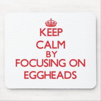 Guarde la calma centrándose en EGGHEADS Tapete De Raton