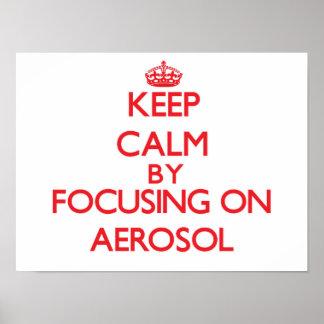 Guarde la calma centrándose en el aerosol posters