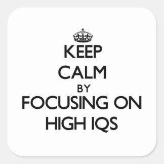 Guarde la calma centrándose en el alto Iqs Calcomania Cuadrada Personalizada