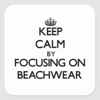 Guarde la calma centrándose en el Beachwear Pegatinas Cuadradas