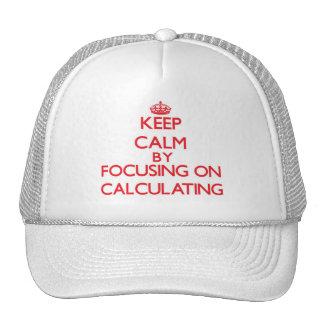 Guarde la calma centrándose en el cálculo gorros