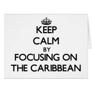 Guarde la calma centrándose en el Caribe