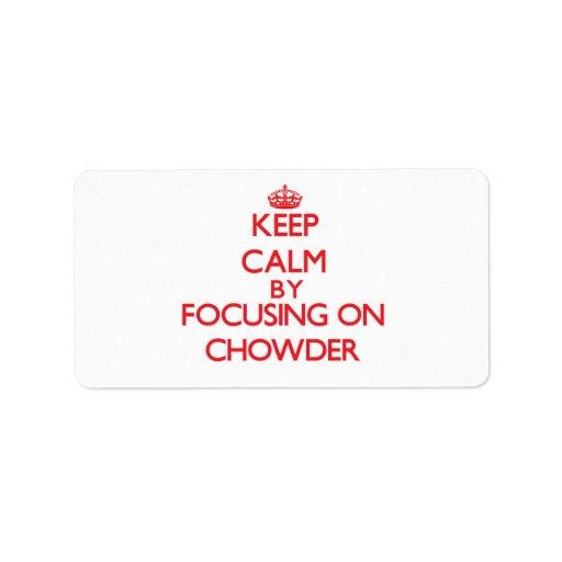 Guarde la calma centrándose en el Chowder Etiquetas De Dirección