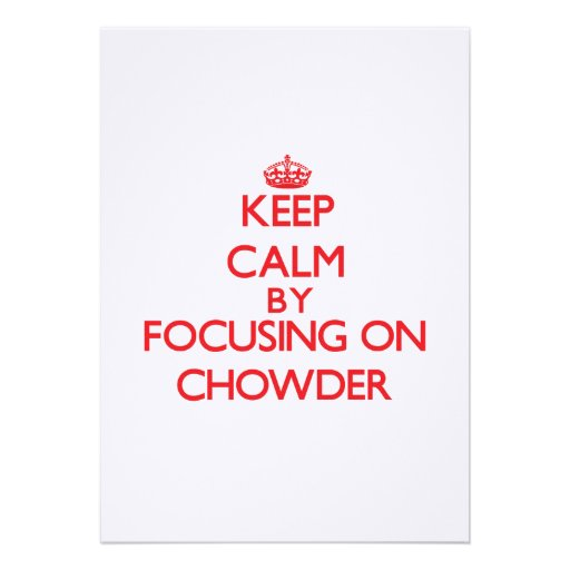 Guarde la calma centrándose en el Chowder Invitacion Personal