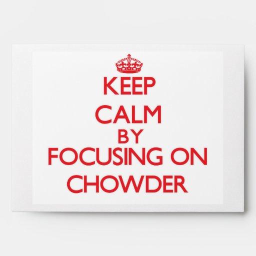 Guarde la calma centrándose en el Chowder